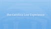 The Carolina Law Experience