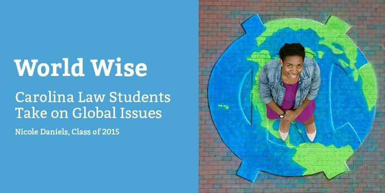 World Wise: Carolina Law Students Take on Global Issues
