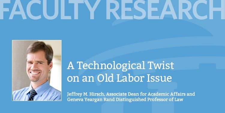Faculty Research: Technological Twist on an Old Labor Issue