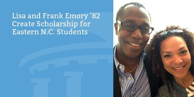 Lisa and Frank Emory '82 Create Scholarship for Eastern N.C. Students