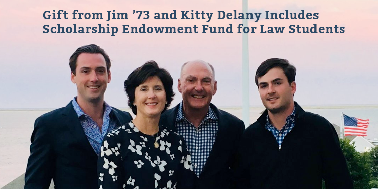 Jim '73 and Kitty Delany Create Scholarship Endowment Fund